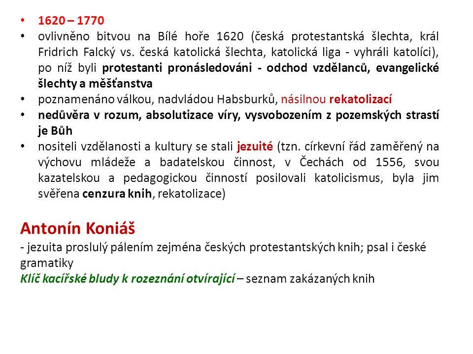 1620 – 1770 ovlivněno bitvou na Bílé hoře 1620 (česká protestantská šlechta, král Fridrich Falcký vs.