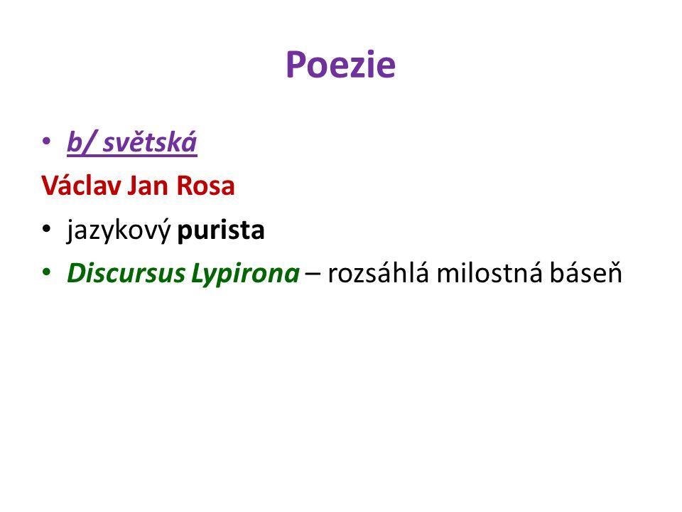 Poezie b/ světská Václav Jan Rosa jazykový purista Discursus Lypirona – rozsáhlá milostná báseň