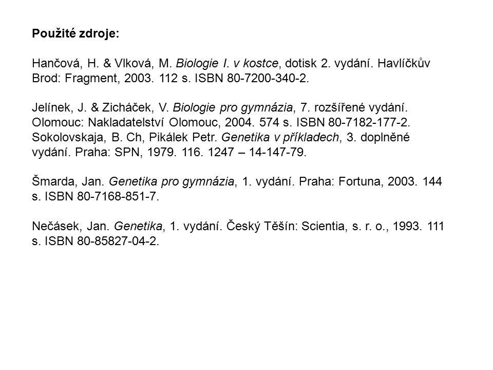 Použité zdroje: Hančová, H. & Vlková, M. Biologie I.
