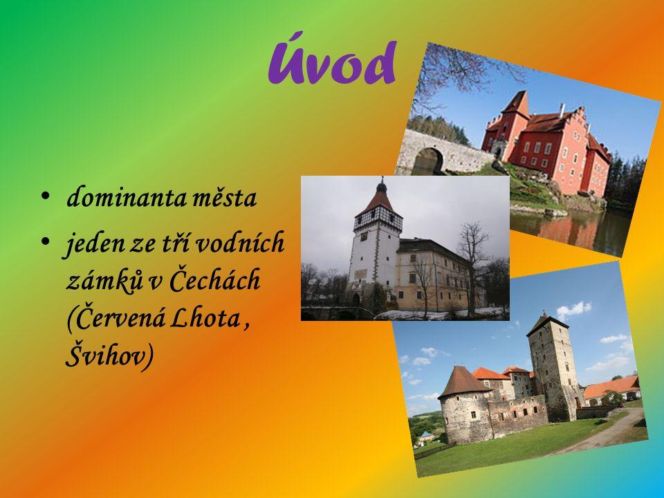 Úvod dominanta města jeden ze tří vodních zámků v Čechách (Červená Lhota, Švihov)
