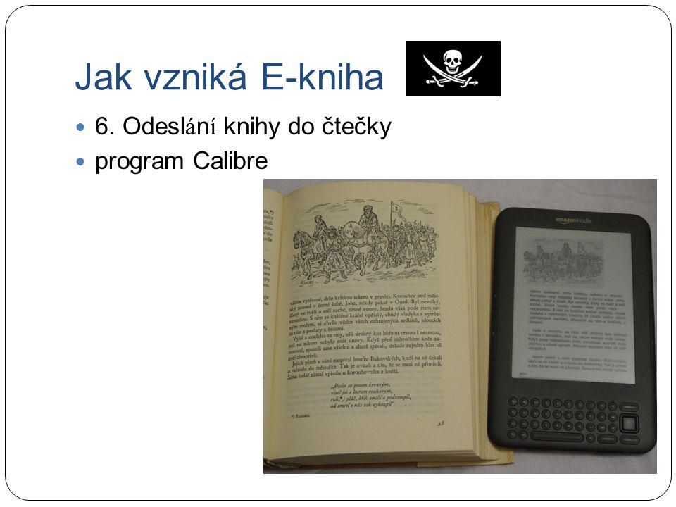 Jak vzniká E-kniha 6. Odesl á n í knihy do čtečky program Calibre