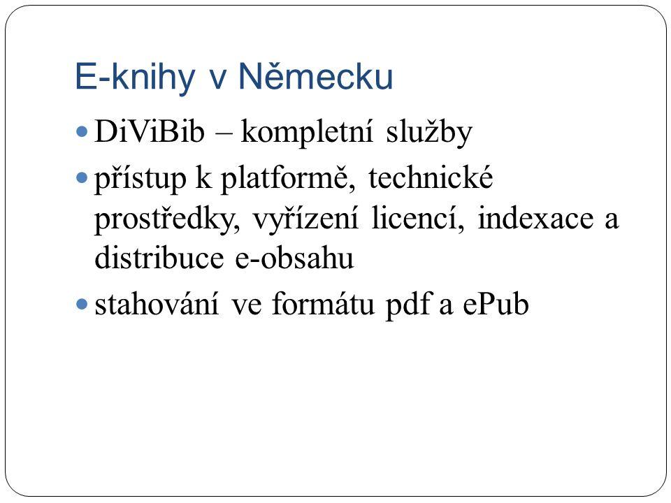 E-knihy v Německu DiViBib – kompletní služby přístup k platformě, technické prostředky, vyřízení licencí, indexace a distribuce e-obsahu stahování ve formátu pdf a ePub
