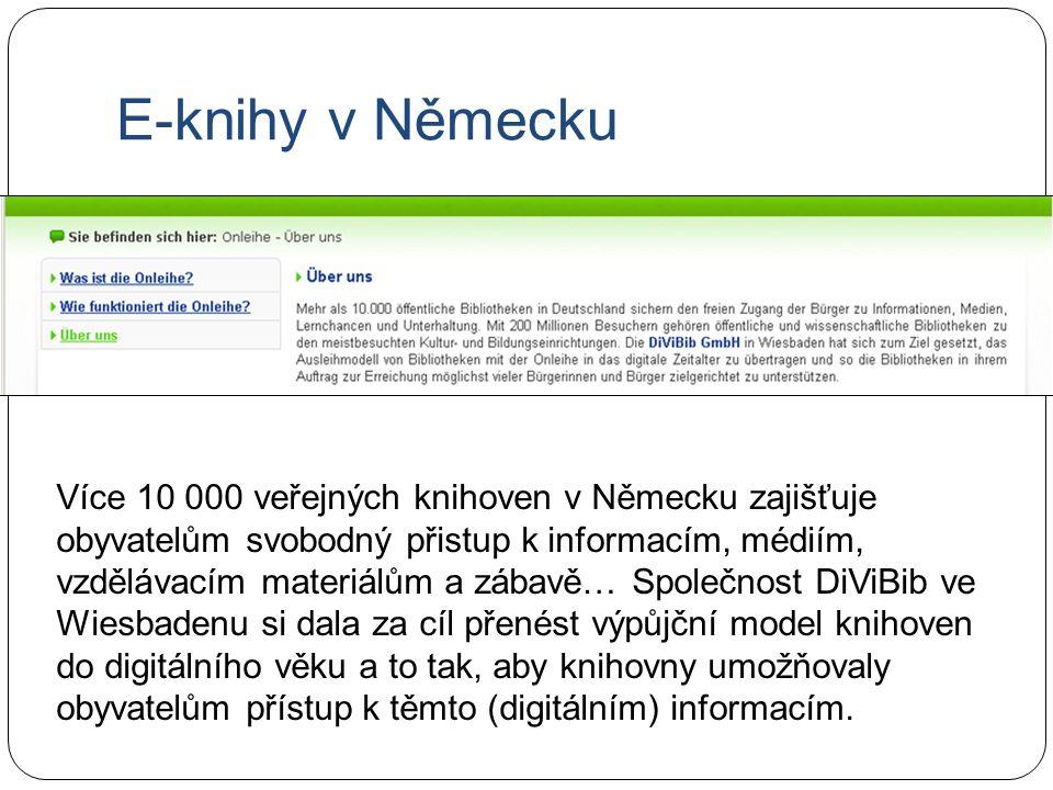 E-knihy v Německu Více 10 000 veřejných knihoven v Německu zajišťuje obyvatelům svobodný přistup k informacím, médiím, vzdělávacím materiálům a zábavě… Společnost DiViBib ve Wiesbadenu si dala za cíl přenést výpůjční model knihoven do digitálního věku a to tak, aby knihovny umožňovaly obyvatelům přístup k těmto (digitálním) informacím.