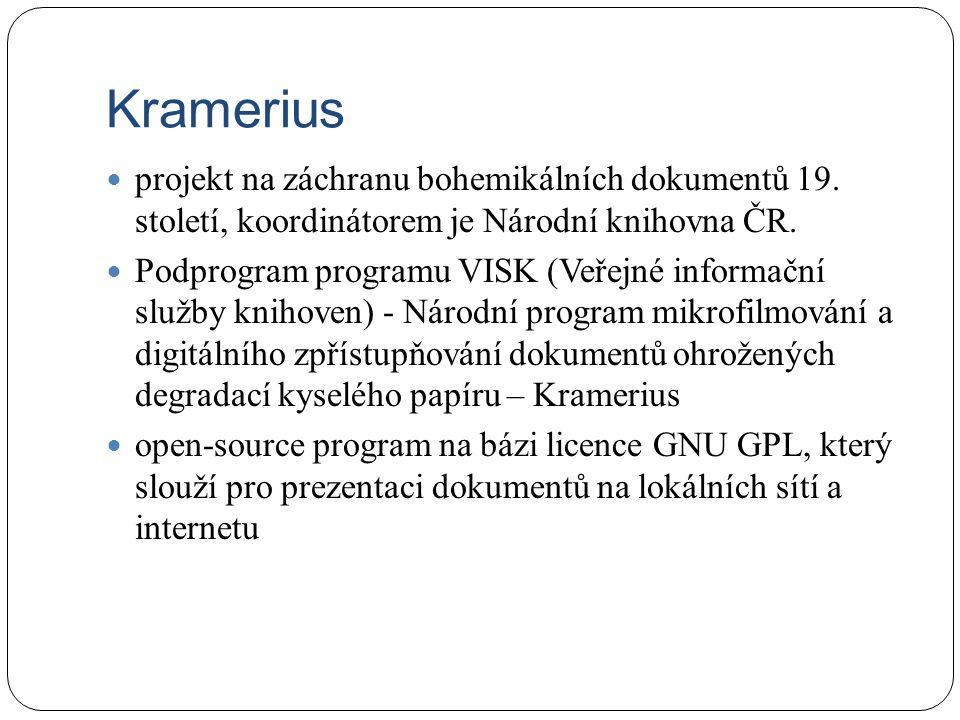 Kramerius projekt na záchranu bohemikálních dokumentů 19. století, koordinátorem je Národní knihovna ČR. Podprogram programu VISK (Veřejné informační