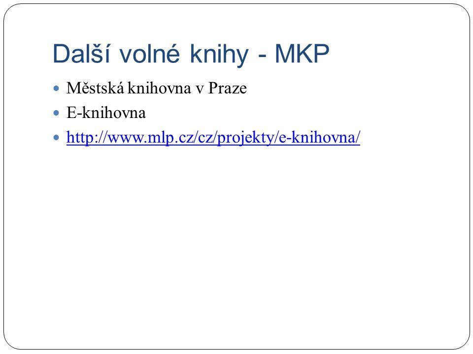Další volné knihy - MKP Městská knihovna v Praze E-knihovna http://www.mlp.cz/cz/projekty/e-knihovna/