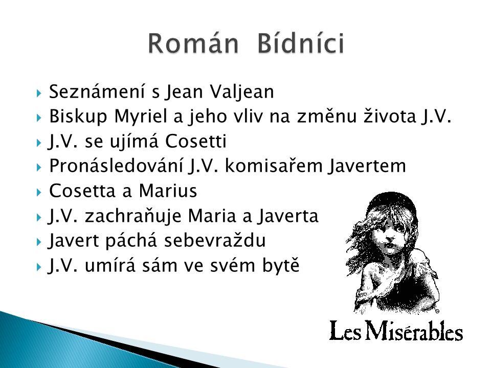  Seznámení s Jean Valjean  Biskup Myriel a jeho vliv na změnu života J.V.