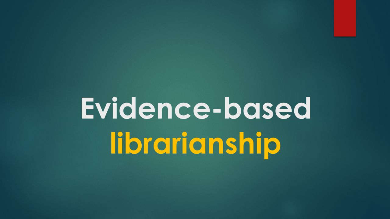 EBL Evidence-based librarianship (EBL) is a means to improve the profession of librarianship by asking questions as well as finding, critically appraising and incorporating research evidence from library science (and other disciplines) into daily practice.