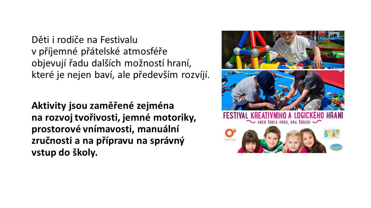 Děti i rodiče na Festivalu v příjemné přátelské atmosféře objevují řadu dalších možností hraní, které je nejen baví, ale především rozvíjí.