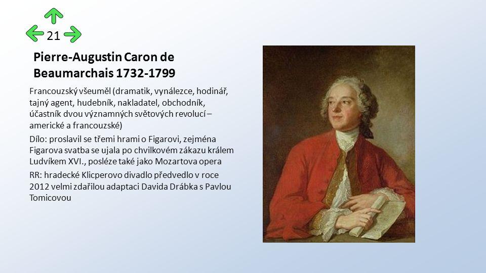 Pierre-Augustin Caron de Beaumarchais 1732-1799 Francouzský všeuměl (dramatik, vynálezce, hodinář, tajný agent, hudebník, nakladatel, obchodník, účast