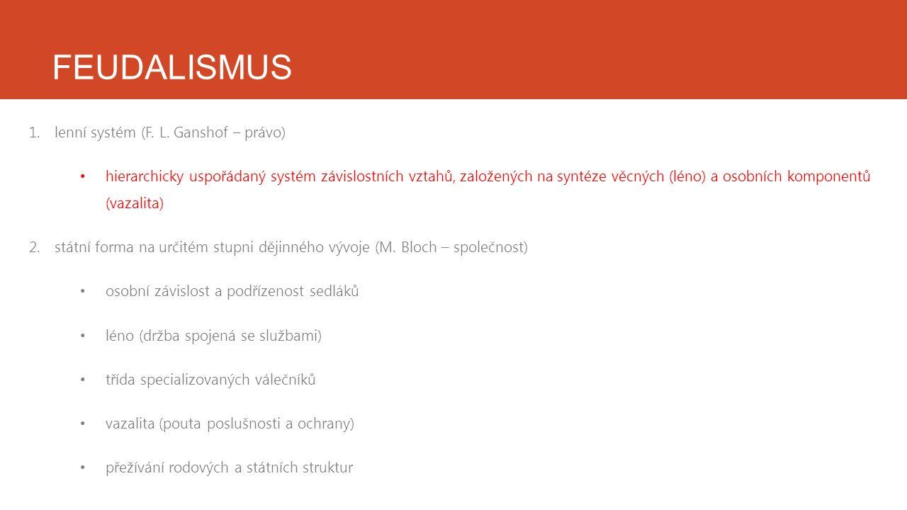 FEUDALISMUS 1.lenní systém (F. L.