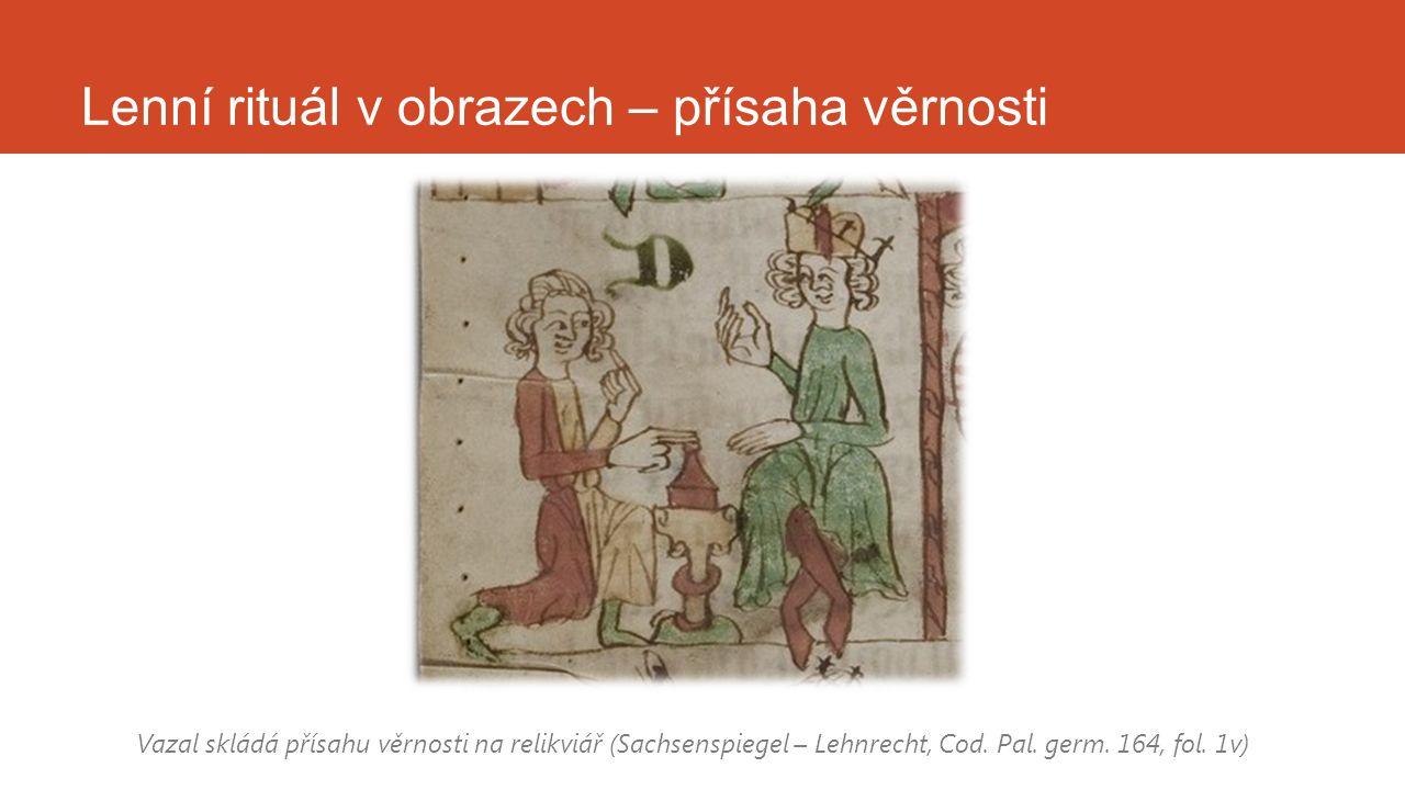 Lenní rituál v obrazech – přísaha věrnosti Vazal skládá přísahu věrnosti na relikviář (Sachsenspiegel – Lehnrecht, Cod. Pal. germ. 164, fol. 1v)