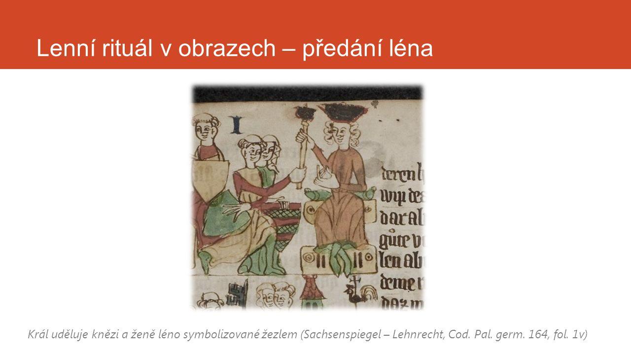 Lenní rituál v obrazech – předání léna Král uděluje knězi a ženě léno symbolizované žezlem (Sachsenspiegel – Lehnrecht, Cod. Pal. germ. 164, fol. 1v)