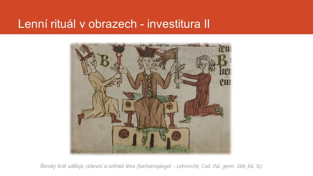 Lenní rituál v obrazech - investitura II Římský král uděluje církevní a světská léna (Sachsenspiegel - Lehnrecht, Cod. Pal. germ. 164, fol. 5r)
