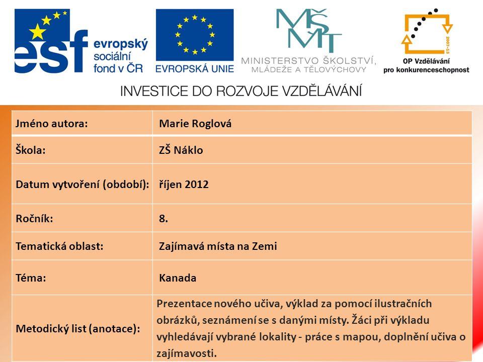 Jméno autora: Marie Roglová Škola: ZŠ Náklo Datum vytvoření (období): říjen 2012 Ročník: 8.