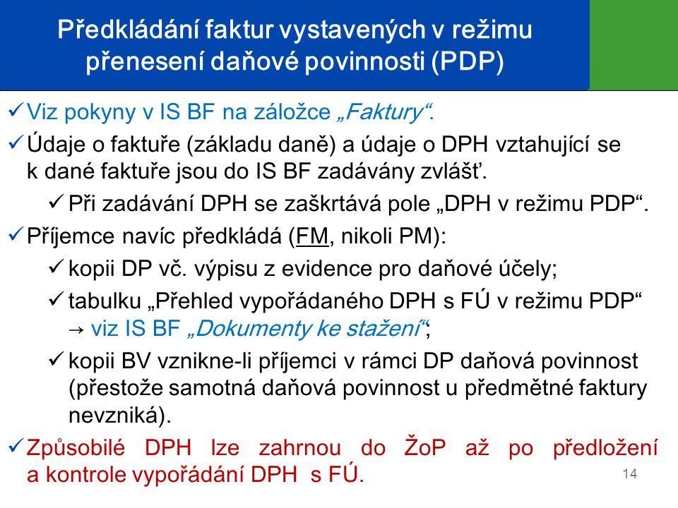 """Předkládání faktur vystavených v režimu přenesení daňové povinnosti (PDP) Viz pokyny v IS BF na záložce """"Faktury"""". Údaje o faktuře (základu daně) a úd"""