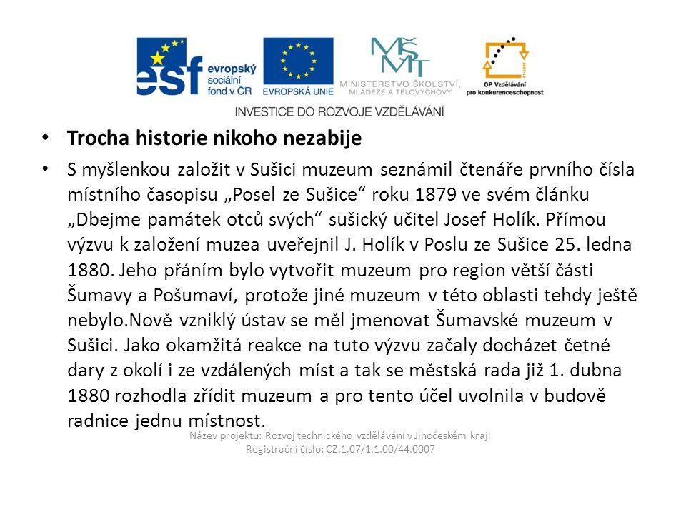 Název projektu: Rozvoj technického vzdělávání v Jihočeském kraji Registrační číslo: CZ.1.07/1.1.00/44.0007 V přízemí muzea se nachází tiskařská expozice