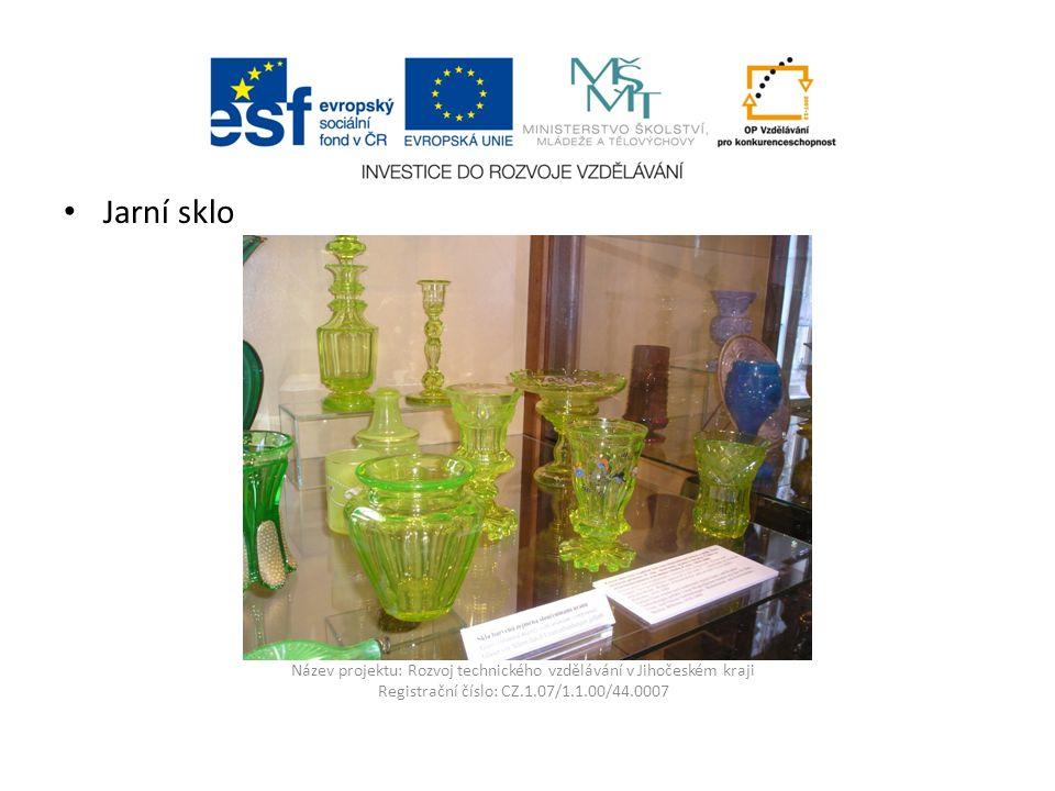 Název projektu: Rozvoj technického vzdělávání v Jihočeském kraji Registrační číslo: CZ.1.07/1.1.00/44.0007 Jarní sklo