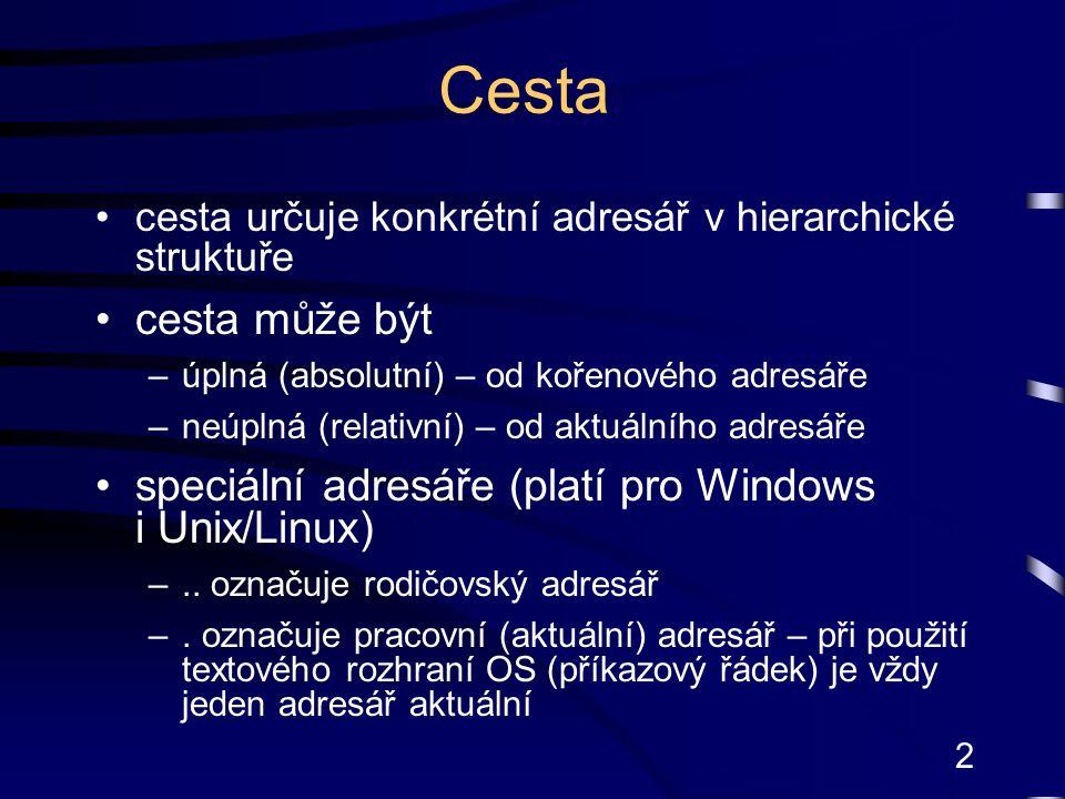 3 Specifikace souboru – Windows úplná nebo neúplná – určuje cestu a jméno souboru k oddělování názvů (pod)složek a souborů používá zpětné lomítko: \ (které je zároveň symbolem označujícím kořenový adresář) přístup k souboru –úplná specifikace= jednotka:\cesta\název_souboru, kde cesta = [adresář1[\adresář2[\adresářN]]] např.