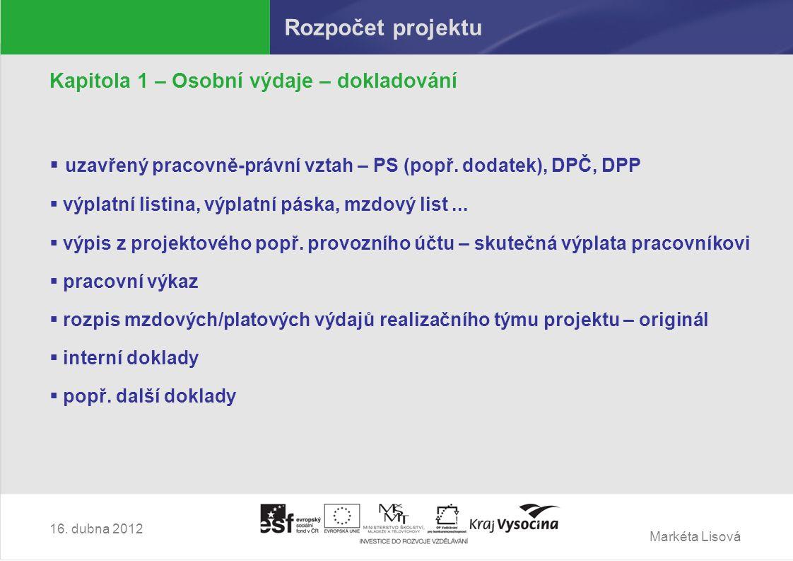 Markéta Lisová Rozpočet projektu Kapitola 1 – Osobní výdaje – dokladování  uzavřený pracovně-právní vztah – PS (popř.