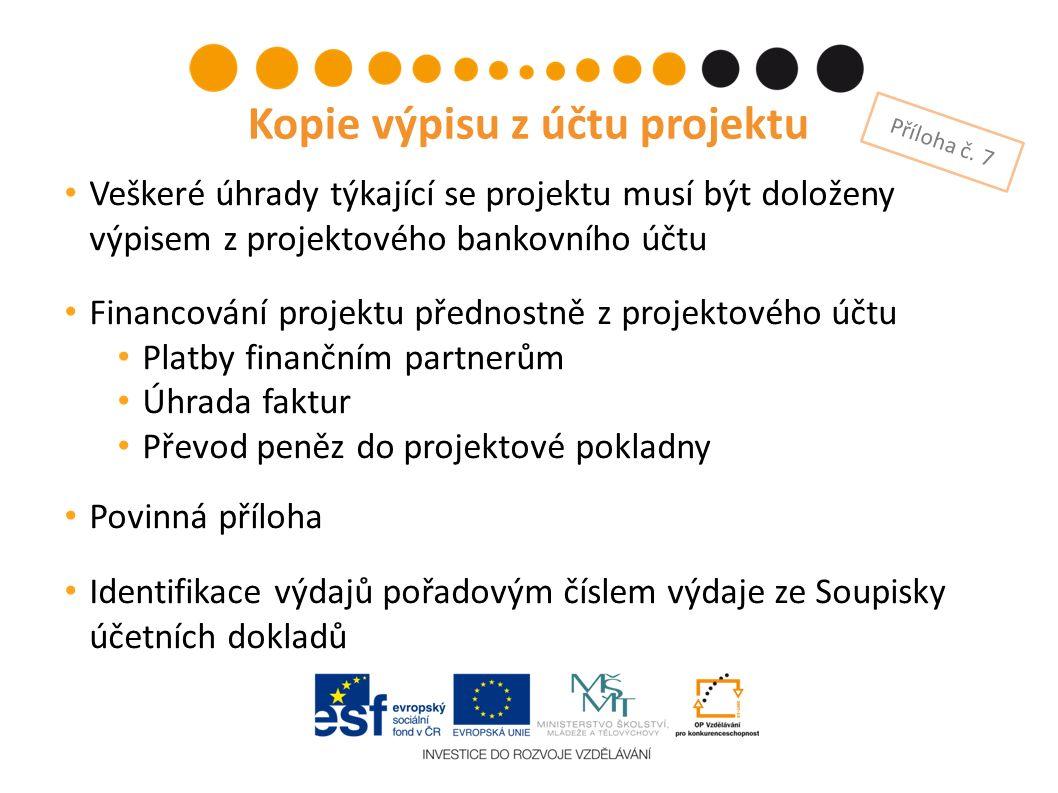 Veškeré úhrady týkající se projektu musí být doloženy výpisem z projektového bankovního účtu Financování projektu přednostně z projektového účtu Platb