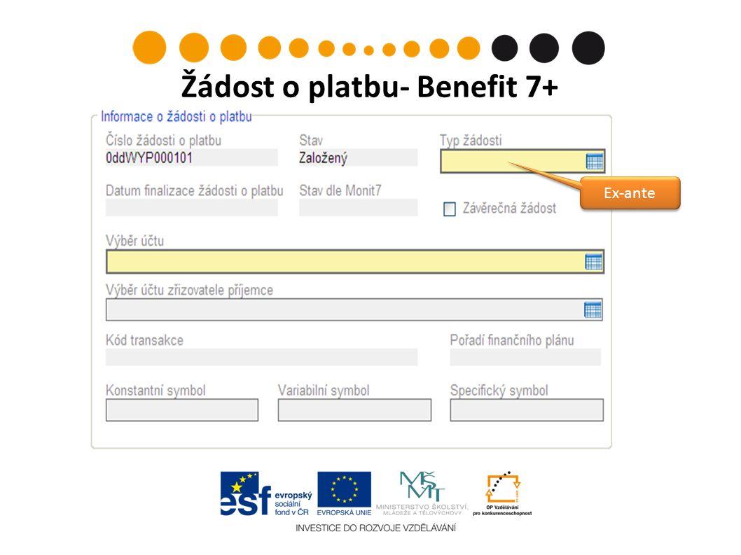 Žádost o platbu- Benefit 7+ Ex-ante