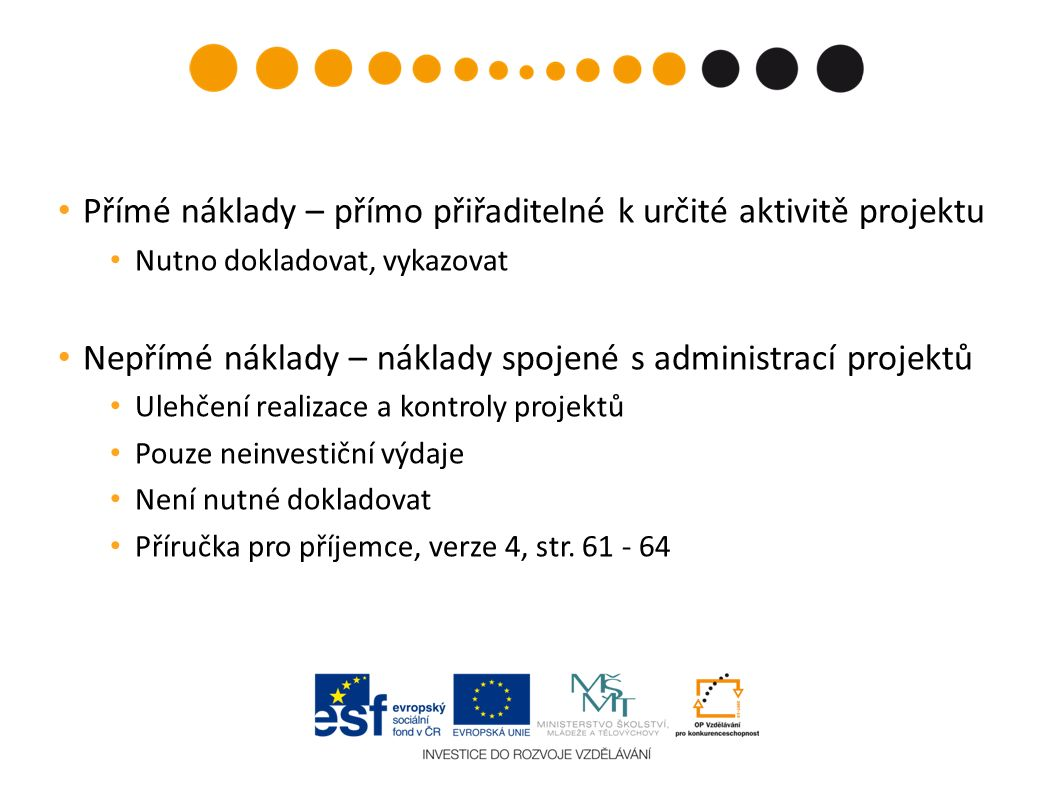 Žádost o platbu Info o přijatých úrocích Částka nepřímých nákladů dle Soupisky