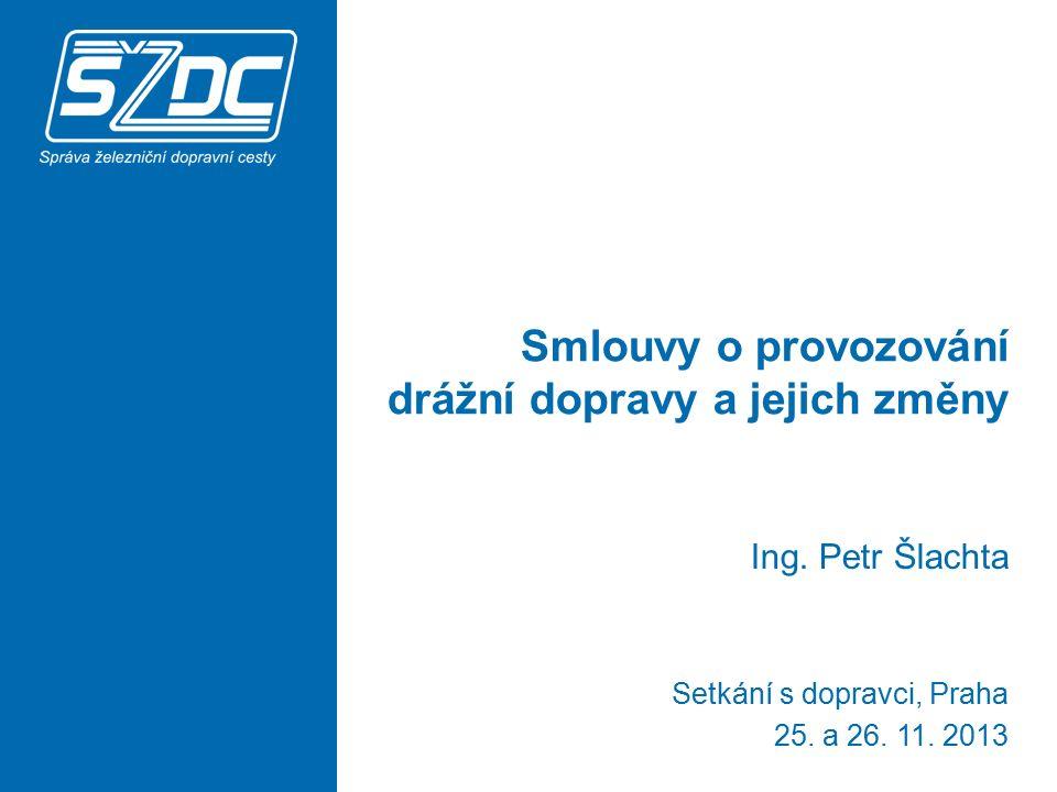 Smlouvy o provozování drážní dopravy a jejich změny Ing.