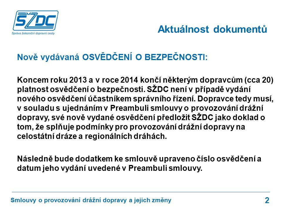 Nově vydávaná OSVĚDČENÍ O BEZPEČNOSTI: Koncem roku 2013 a v roce 2014 končí některým dopravcům (cca 20) platnost osvědčení o bezpečnosti.