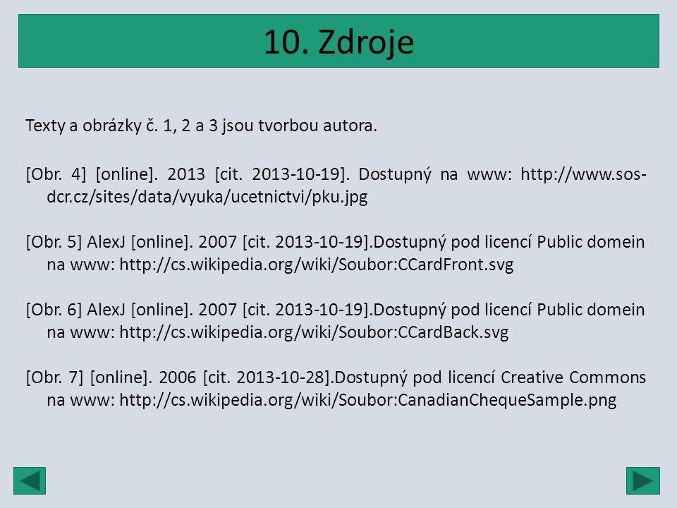 10. Zdroje Texty a obrázky č. 1, 2 a 3 jsou tvorbou autora. [Obr. 4] [online]. 2013 [cit. 2013-10-19]. Dostupný na www: http://www.sos- dcr.cz/sites/d