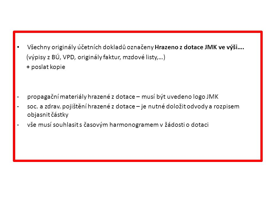 Všechny originály účetních dokladů označeny Hrazeno z dotace JMK ve výši….