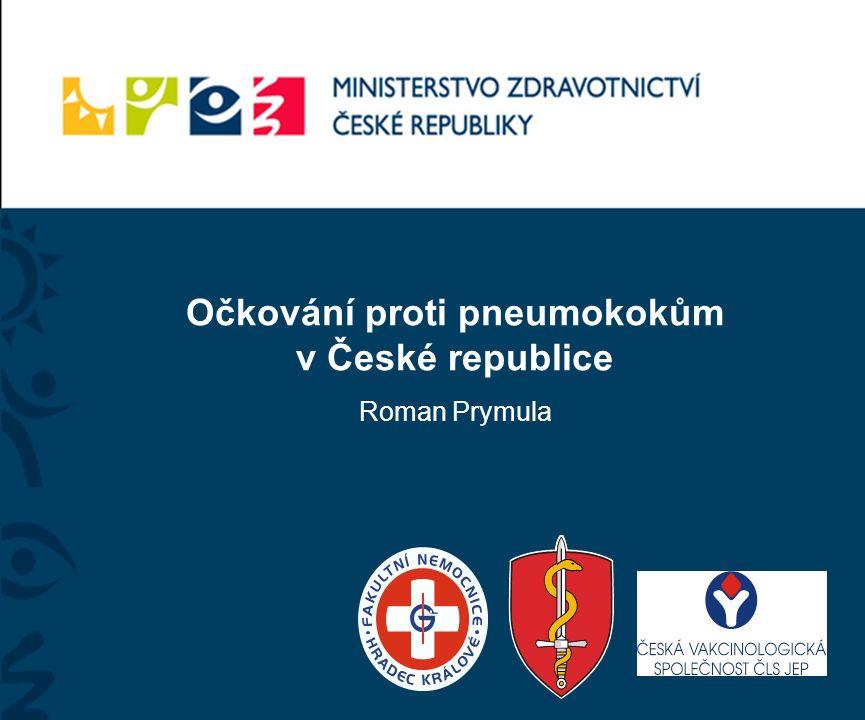 Očkování proti pneumokokům v České republice Roman Prymula