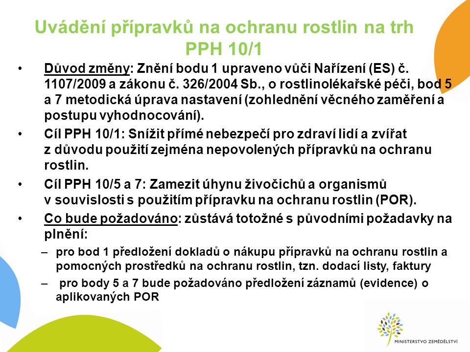 Uvádění přípravků na ochranu rostlin na trh PPH 10/1 Důvod změny: Znění bodu 1 upraveno vůči Nařízení (ES) č.