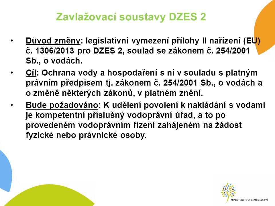 Zavlažovací soustavy DZES 2 Důvod změny: legislativní vymezení přílohy II nařízení (EU) č.