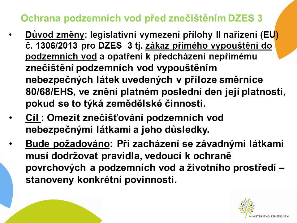 Ochrana podzemních vod před znečištěním DZES 3 Důvod změny: legislativní vymezení přílohy II nařízení (EU) č.