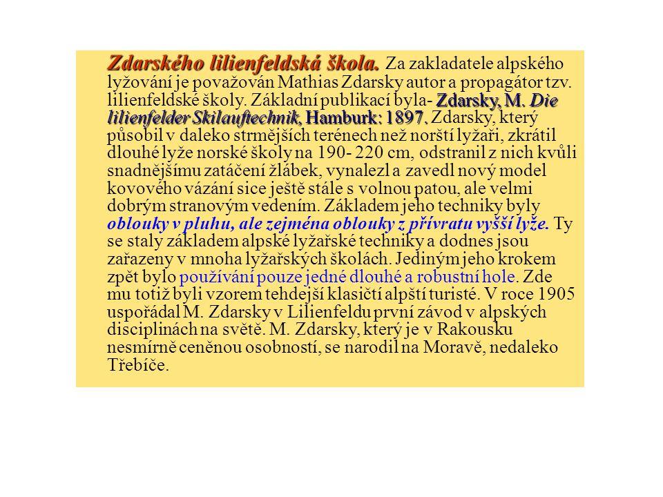 Zdarského lilienfeldská škola. Zdarsky, M. Die lilienfelder Skilauftechnik, Hamburk: 1897. Zdarského lilienfeldská škola. Za zakladatele alpského lyžo