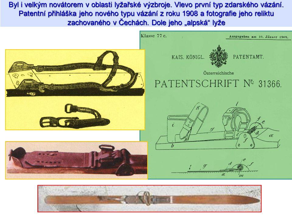 Byl i velkým novátorem v oblasti lyžařské výzbroje. Vlevo první typ zdarského vázání. Patentní přihláška jeho nového typu vázání z roku 1908 a fotogra