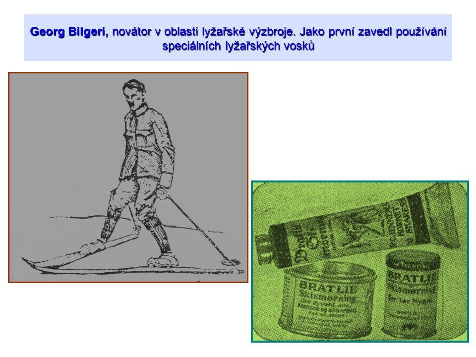 Georg Bilgeri, novátor v oblasti lyžařské výzbroje. Jako první zavedl používání speciálních lyžařských vosků