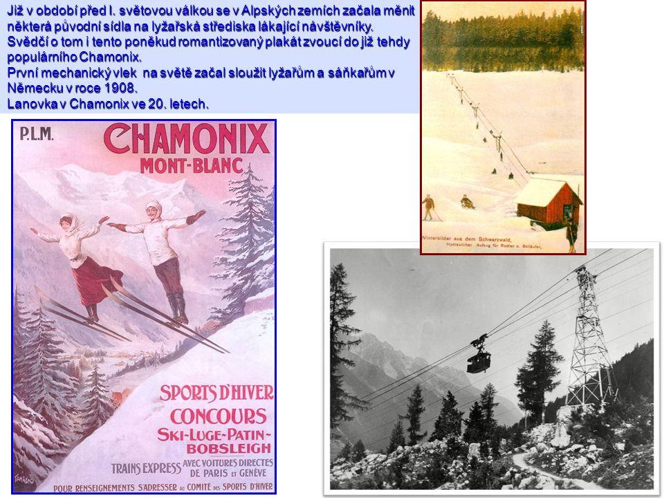 Již v období před I. světovou válkou se v Alpských zemích začala měnit některá původní sídla na lyžařská střediska lákající návštěvníky. Svědčí o tom