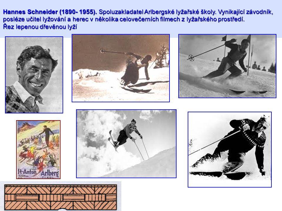 Hannes Schneider (1890- 1955). Spoluzakladatel Arlbergské lyžařské školy. Vynikající závodník, posléze učitel lyžování a herec v několika celovečerníc