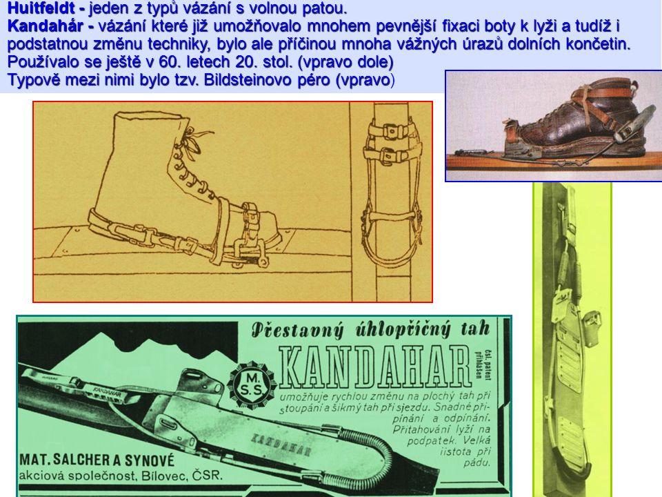 Huitfeldt - jeden z typů vázání s volnou patou. Kandahár - vázání které již umožňovalo mnohem pevnější fixaci boty k lyži a tudíž i podstatnou změnu t