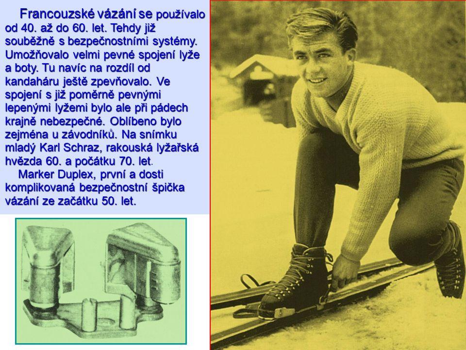 Francouzské vázání se používalo od 40. až do 60. let. Tehdy již souběžně s bezpečnostními systémy. Umožňovalo velmi pevné spojení lyže a boty. Tu naví
