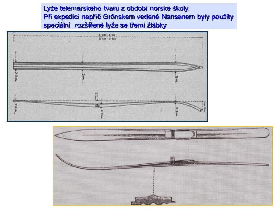 Lyže telemarského tvaru z období norské školy. Při expedici napříč Grónskem vedené Nansenem byly použity speciální rozšířené lyže se třemi žlábky