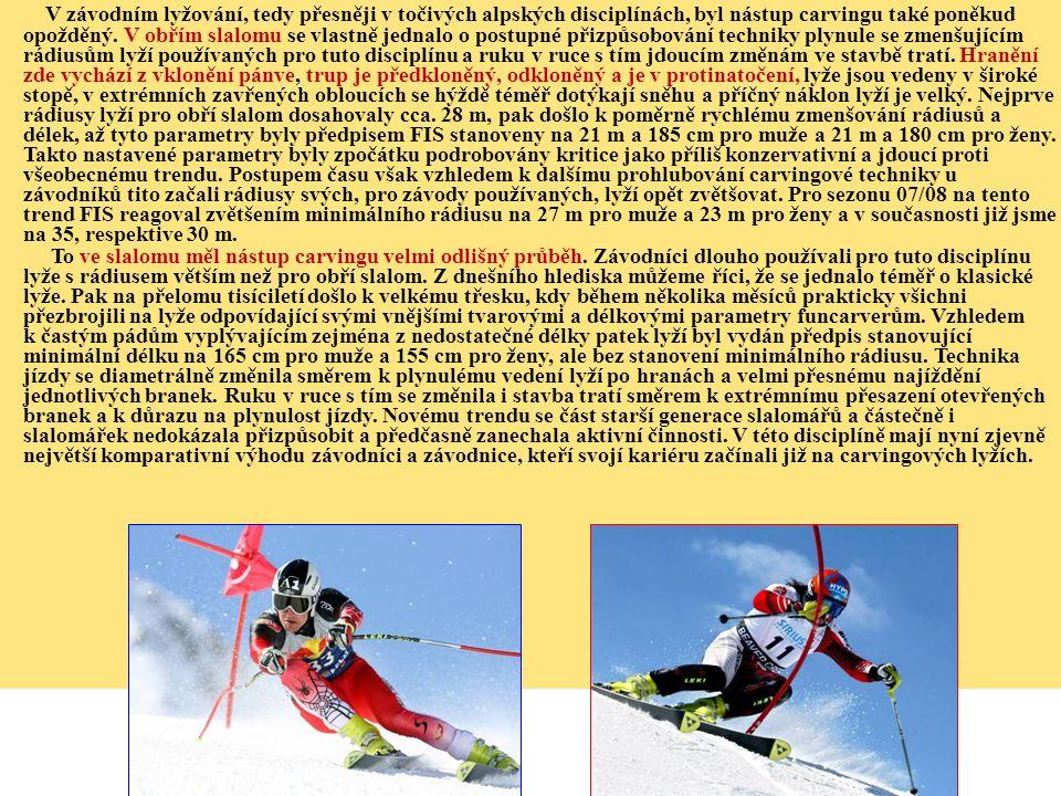 V závodním lyžování, tedy přesněji v točivých alpských disciplínách, byl nástup carvingu také poněkud opožděný. V obřím slalomu se vlastně jednalo o p