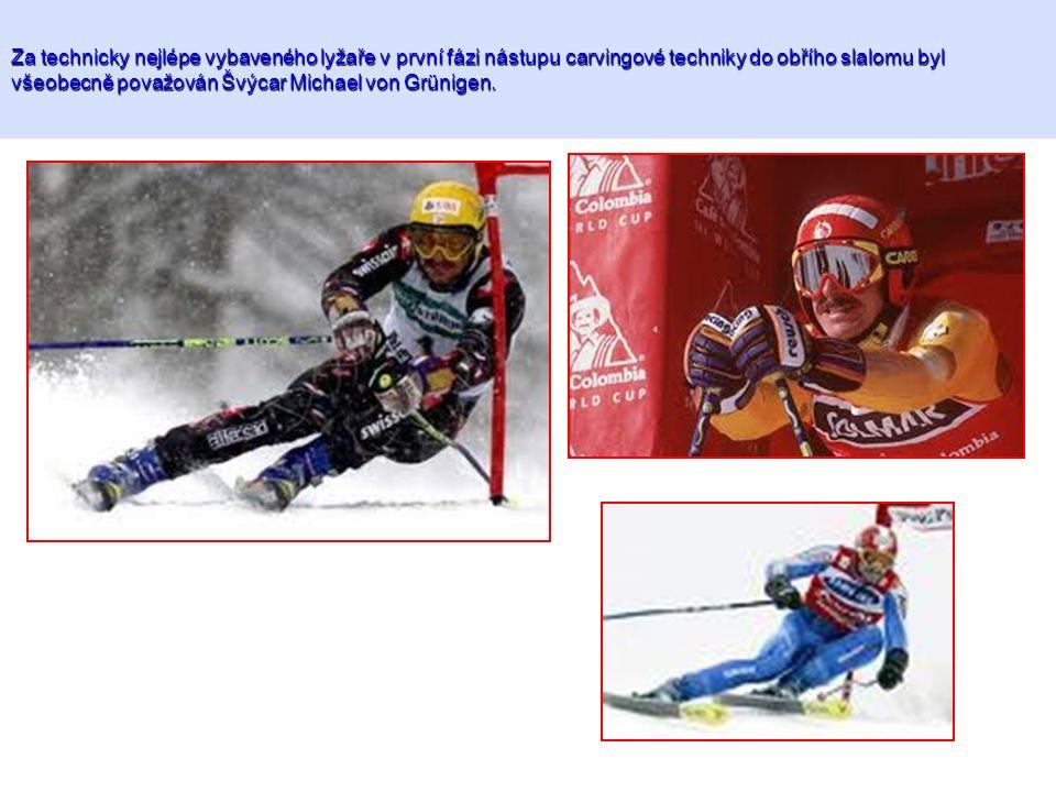Za technicky nejlépe vybaveného lyžaře v první fázi nástupu carvingové techniky do obřího slalomu byl všeobecně považován Švýcar Michael von Grünigen.