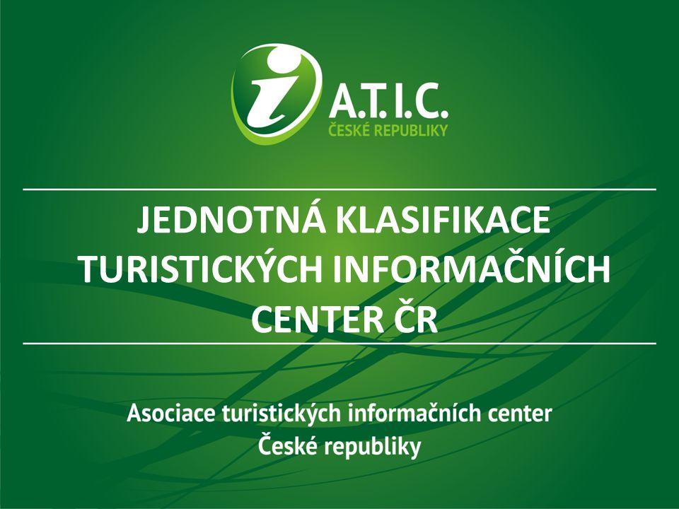 JEDNOTNÁ KLASIFIKACE TURISTICKÝCH INFORMAČNÍCH CENTER ČR