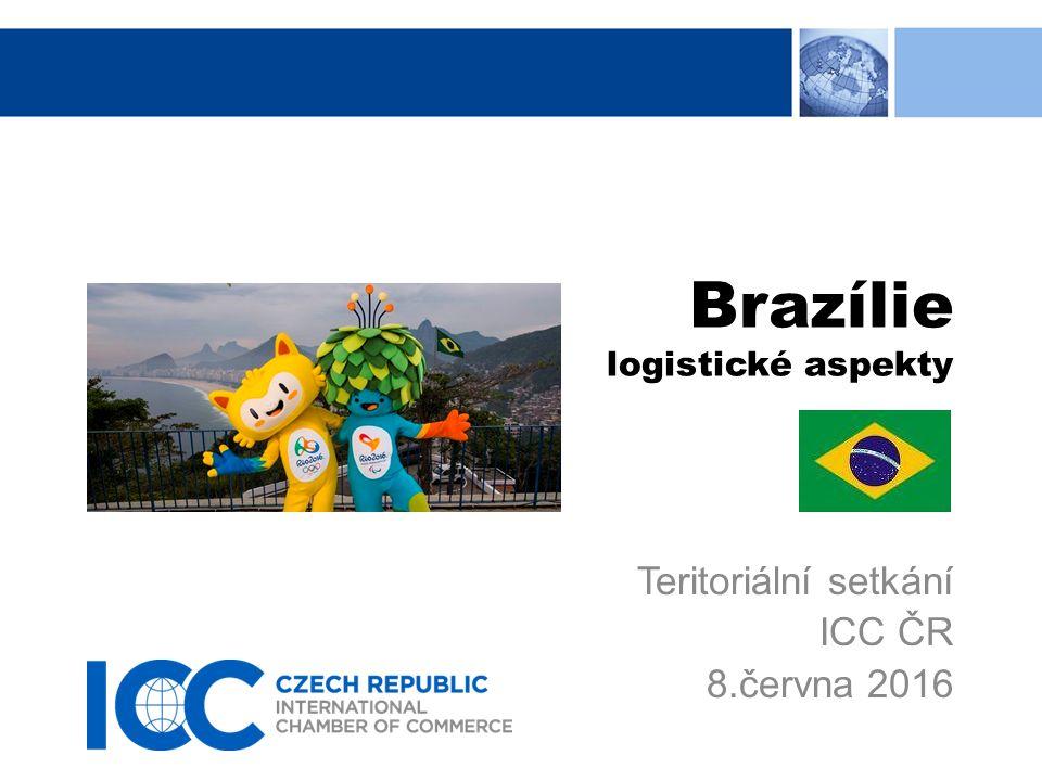Brazílie logistické aspekty Teritoriální setkání ICC ČR 8.června 2016