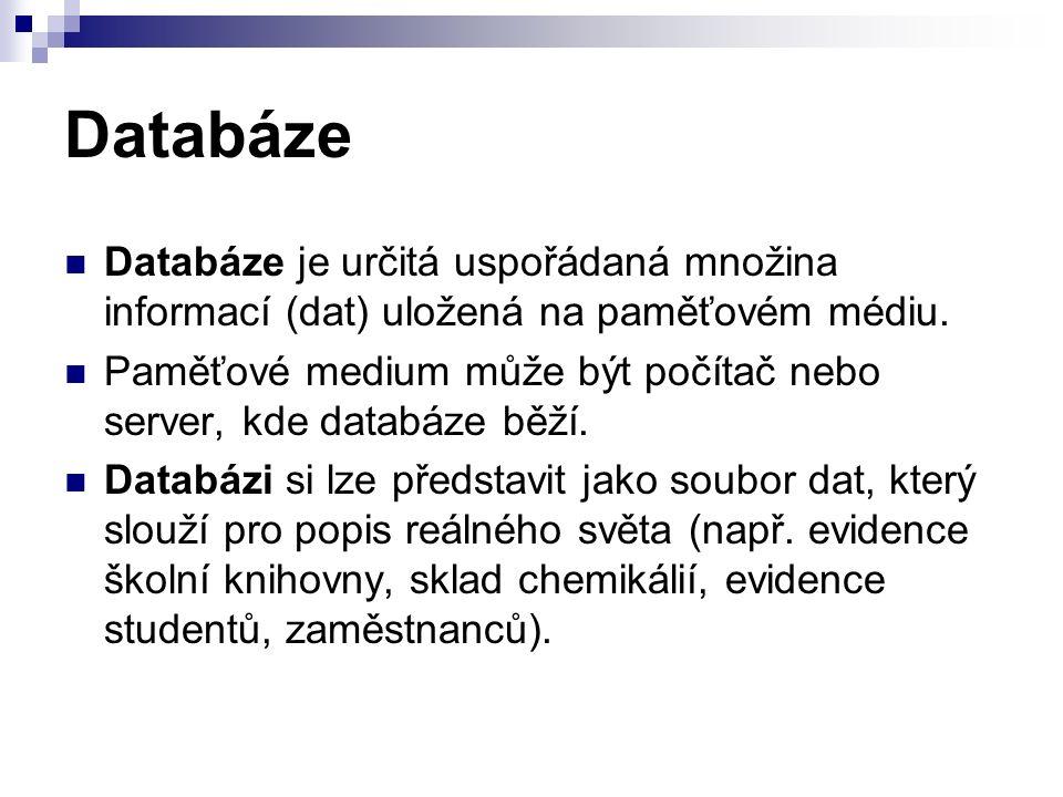 Relační databáze Relační databáze je databázový systém, který je založen na relačním modelu dat.