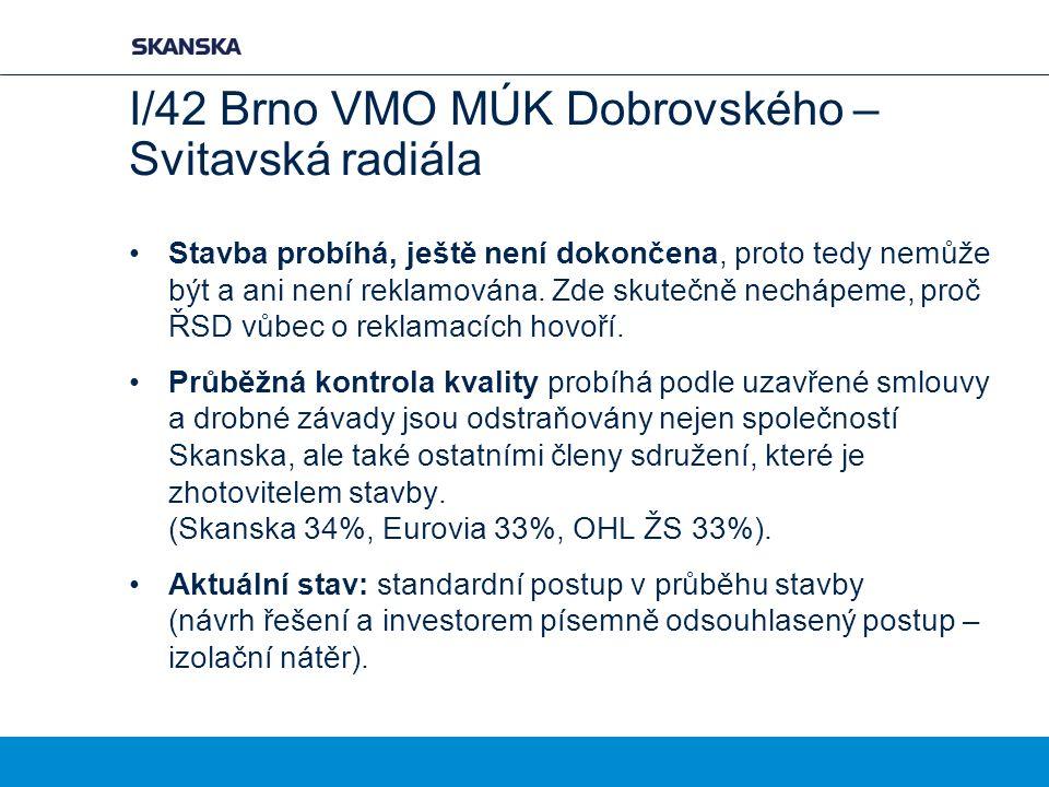 I/42 Brno VMO MÚK Dobrovského – Svitavská radiála Stavba probíhá, ještě není dokončena, proto tedy nemůže být a ani není reklamována.