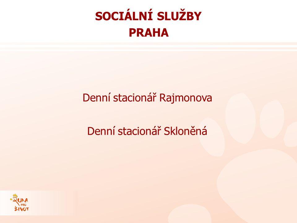 Denní stacionář Rajmonova Denní stacionář Skloněná SOCIÁLNÍ SLUŽBY PRAHA