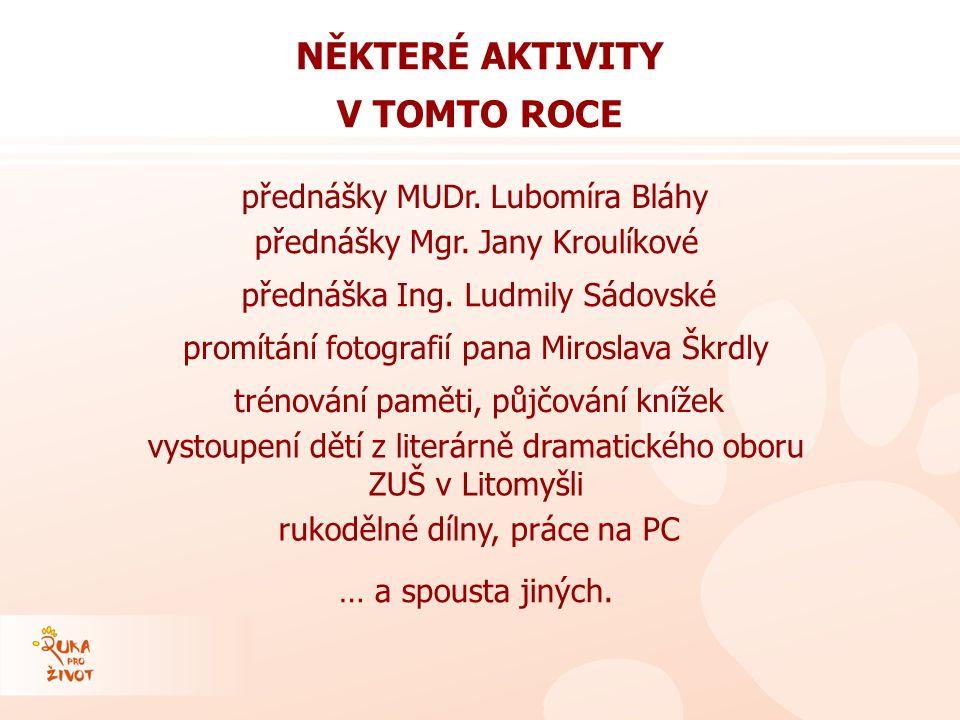 rukodělné dílny, práce na PC přednášky Mgr. Jany Kroulíkové přednášky MUDr.